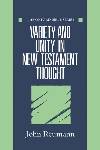 9780198262015: Variety and Unity in New Testament Thought (Oxford Bible Series)