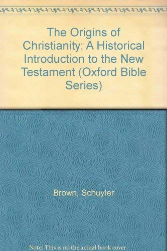 9780198262084: The Origins of Christianity: A Historical Introduction to the New Testament (Oxford Bible Series)