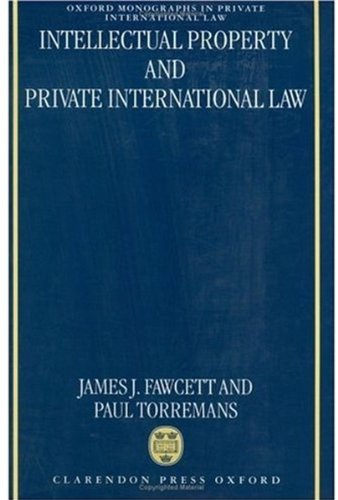 Intellectual Property and Private International Law (Oxford: Fawcett, James J.,