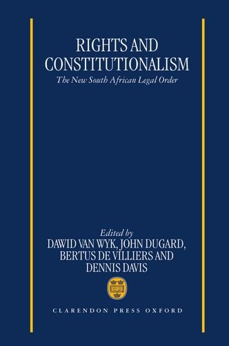 9780198262251: Rights and Constitutionalism: The New South African Legal Order