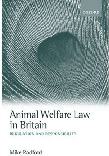 9780198262510: Animal Welfare Law in Britain: Regulation and Responsibility