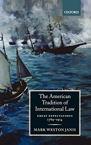 9780198262589: The American Tradition of International Law: Great Expectations 1789-1914