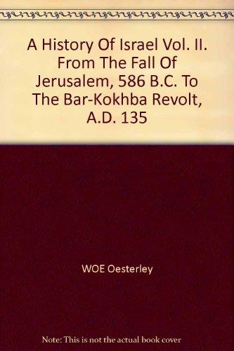 A History Of Israel Vol. II. From: WOE Oesterley