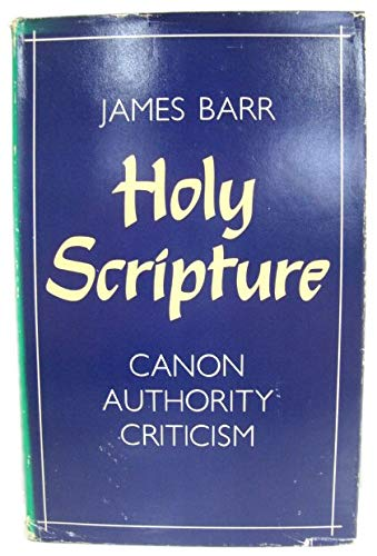 9780198263234: Holy Scripture: Canon, Authority, Criticism