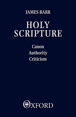 9780198263241: Holy Scripture: Canon, Authority, Criticism