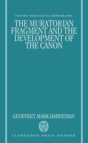 9780198263418: The Muratorian Fragment and the Development of the Canon (Oxford Theological Monographs)