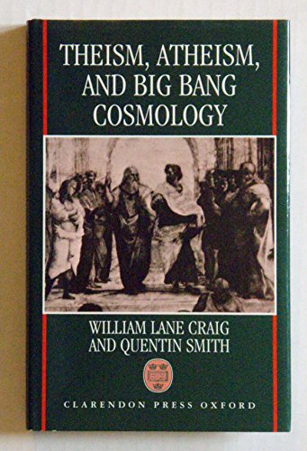 9780198263487: Theism, Atheism, and Big Bang Cosmology