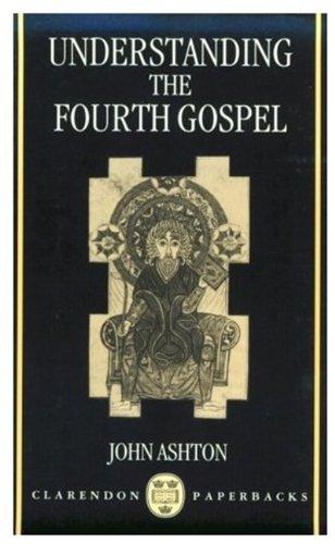 9780198263531: Understanding the Fourth Gospel (Clarendon Paperbacks)