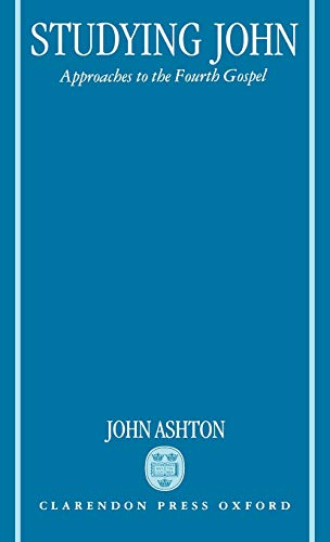 9780198263555: Studying John: Approaches to the Fourth Gospel