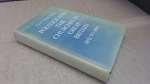 9780198264361: Politics and the Churches in Great Britain 1832 to 1868.