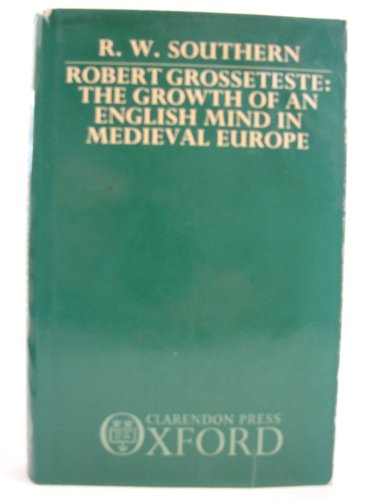 9780198264507: Robert Grosseteste: The Growth of an English Mind in Medieval Europe