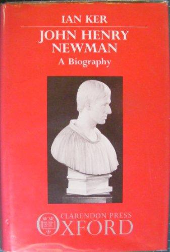 9780198264514: John Henry Newman: A Biography