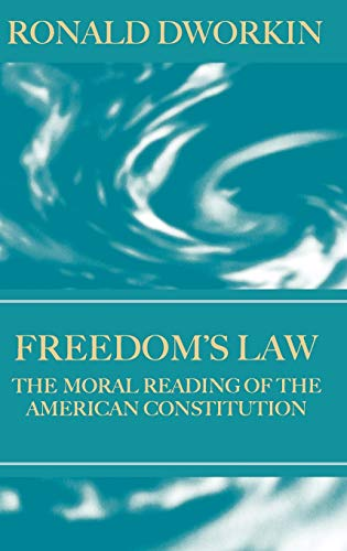 9780198264705: Freedom's Law: The Moral Reading of the American Constitution