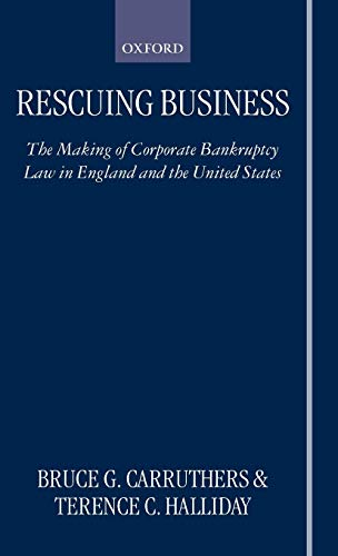 9780198264729: Rescuing Business: The Making of Corporate Bankruptcy Law in England and the United States