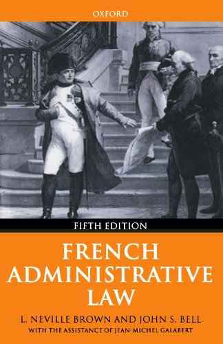 9780198265559: French Administrative Law: L. Neville Brown, John S. Bell With the Assistance of Jean-Michel Galabert