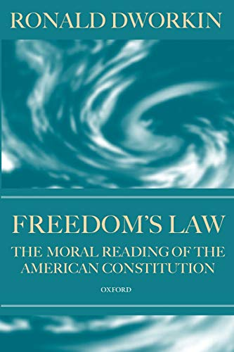 9780198265573: Freedom's Law: The Moral Reading of the American Constitution
