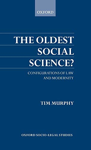9780198265597: The Oldest Social Science: Configurations of Law and Modernity (Oxford Socio-Legal Studies)