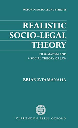9780198265603: Realistic Socio-Legal Theory: Pragmatism and a Social Theory of Law (Oxford Socio-Legal Studies)