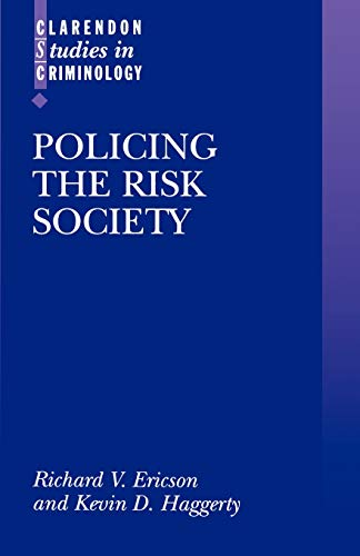 9780198265771: Policing The Risk Society (Clarendon Studies In Criminology)