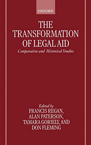 9780198265894: The Transformation of Legal Aid: Comparative and Historical Studies
