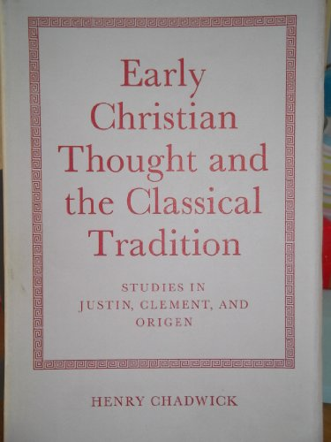 9780198266112: Early Christian Thought and the Classical Tradition; Studies in Justin, Clement, and Origen
