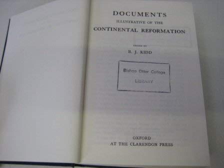 Documents Illustrative of the Continental Reformation: Kidd, B J
