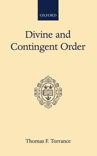 9780198266587: Divine and Contingent Order (Oxford Scholarly Classics Series)