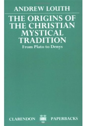 9780198266686: The Origins of the Christian Mystical Tradition: From Plato to Denys