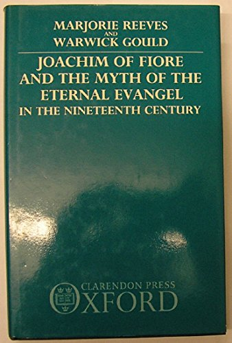 9780198266723: Joachim of Fiore and the Myth of the Eternal Evangel in the Nineteenth Century