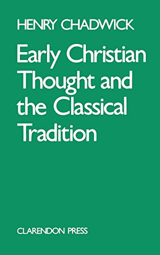 Early Christian Thought and the Classical Tradition.: Chadwick, Henry