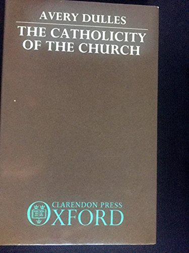 9780198266761: The Catholicity of the Church
