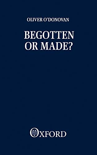 9780198266785: Begotten or Made?: Human Procreation and Medical Technique