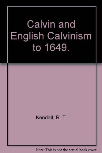 9780198267164: Calvin and English Calvinism to 1649 (Oxford Theological Monographs)