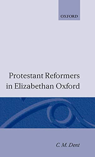 9780198267232: Protestant Reformers in Elizabethan Oxford (Oxford Theology and Religion Monographs)