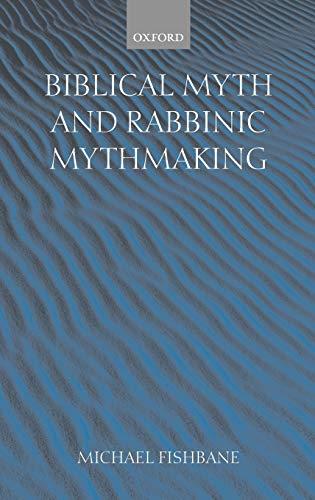 9780198267331: Biblical Myth and Rabbinic Mythmaking