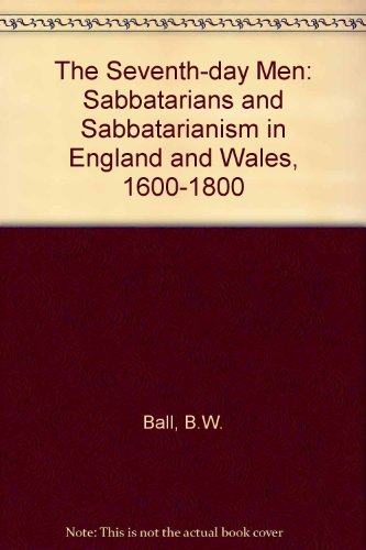 9780198267522: The Seventh-day Men: Sabbatarians and Sabbatarianism in England and Wales, 1600-1800