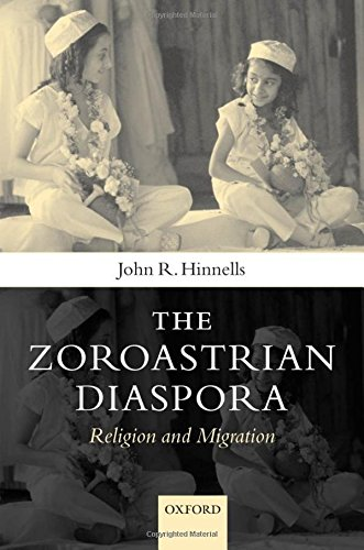 The Zoroastrian Diaspora : Religion and Migration