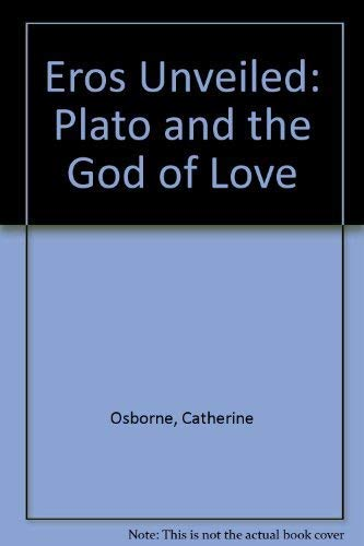 9780198267614: Eros Unveiled: Plato and the God of Love