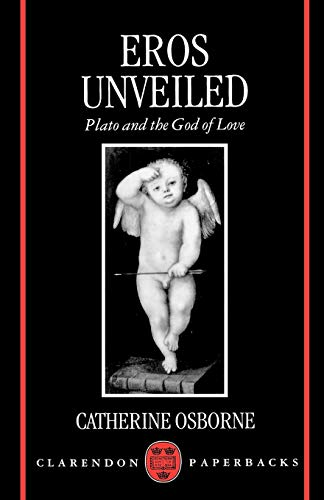 9780198267669: Eros Unveiled: Plato and the God of Love