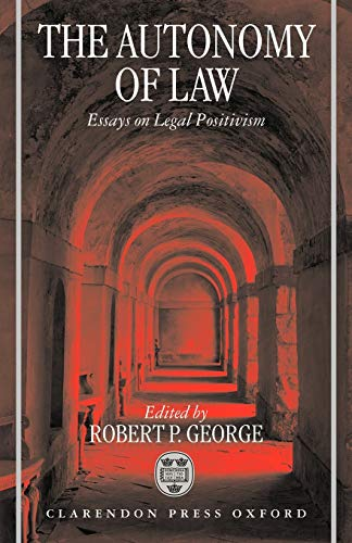 9780198267904: The Autonomy of Law: Essays on Legal Positivism