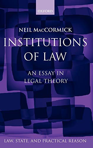 9780198267911: Institutions of Law (Law, State, and Practical Reason)