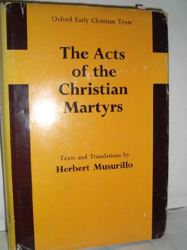 9780198268062: The Acts of the Christian Martyrs (Early Christian Texts)