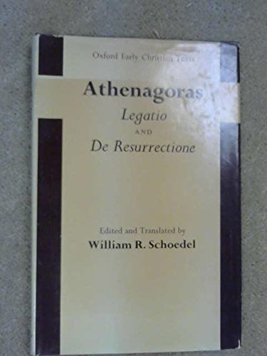 9780198268086: Legatio and De Resurrectione (Oxford Early Christian Texts)