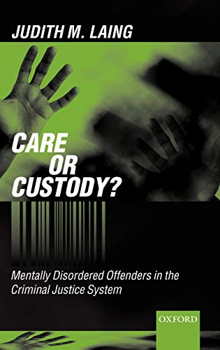 9780198268185: Care or Custody?: Mentally Disordered Offenders in the Criminal Justice System