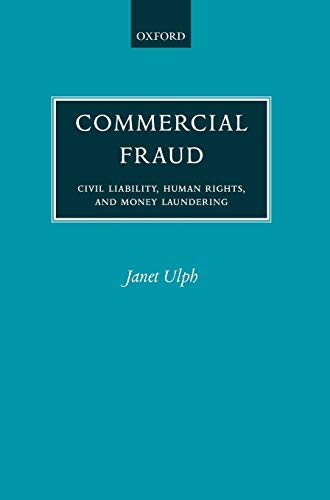 9780198268673: Commercial Fraud: Civil Liability for Fraud, Human Rights, and Money Laundering