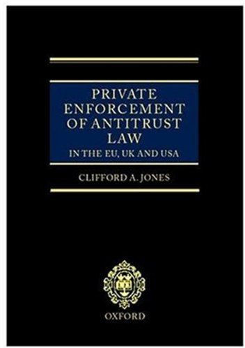 9780198268680: Private Enforcement of Antitrust Law in the EU, UK and USA