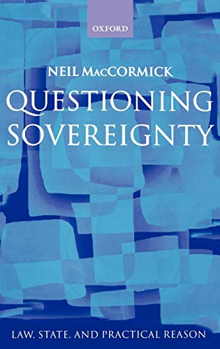 Questioning Sovereignty: Law, State. and Nation in the European Commonwealth (Law, State, and ...