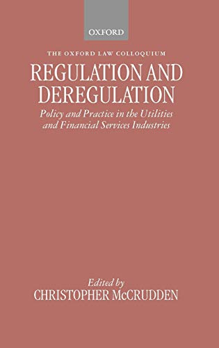 9780198268819: Regulation and Deregulation: Policy and Practice in the Utilities and Financial Services Industries (Oxford Law Colloquium)