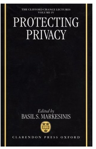 9780198268857: Protecting Privacy: The Clifford Chance Lectures (The Clifford Chance Lectures, V. 4)