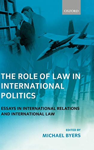9780198268871: The Role of Law in International Politics: Essays in International Relations and International Law